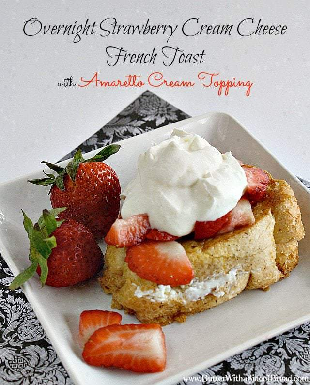 Butter With a Side of Bread: Overnight Strawberry Cream Cheese French Toast