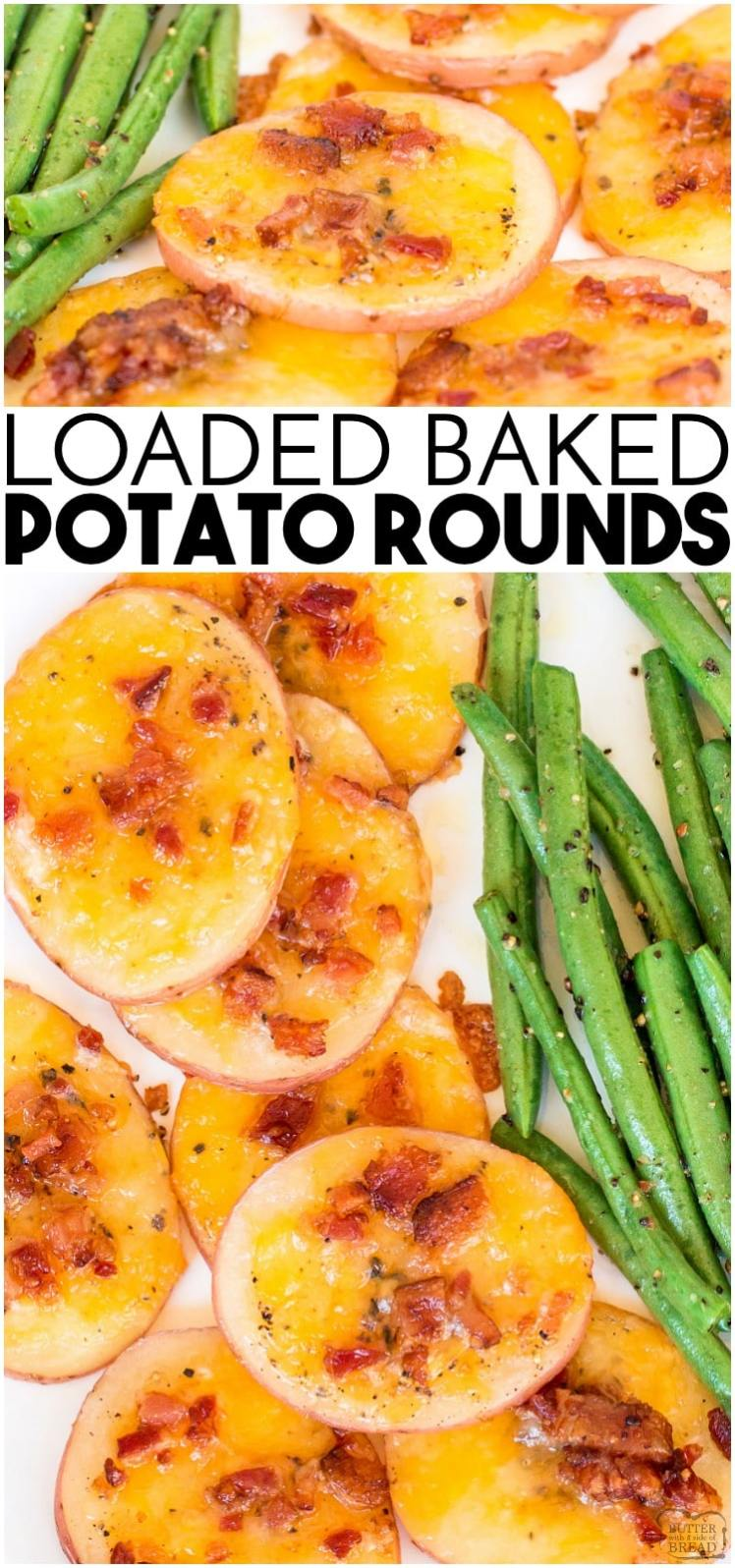 Loaded Baked Potato Rounds are quick and easy to make. Baked potatoes sliced thin and topped with bacon, cheese and sour cream! Perfect appetizer or side dish.  #potatoes #bakedpotatoes #roastedpotatoes #appetizer #baking #cheese #recipe from Butter With a Side of Bread