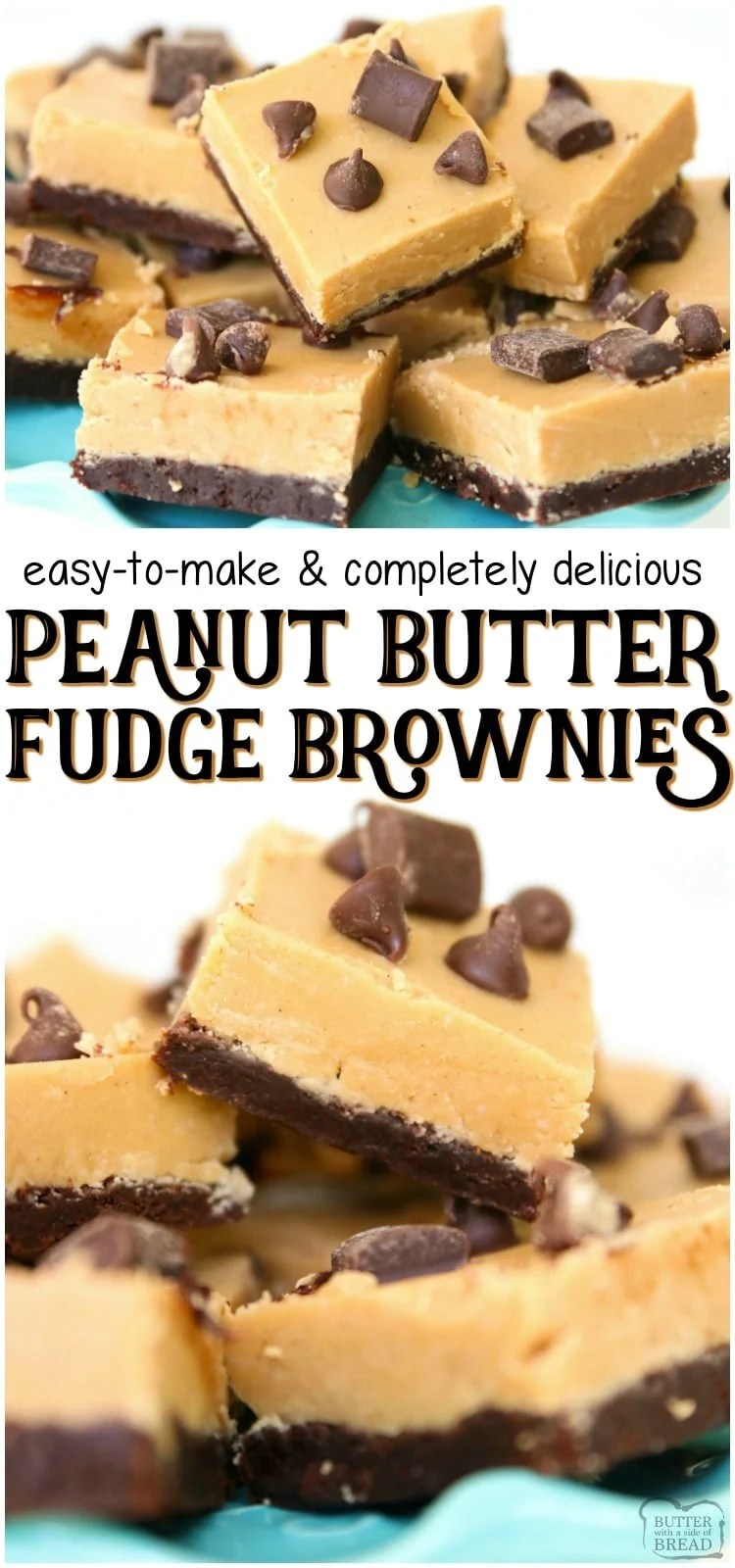 Peanut Butter Fudge Brownies made easy with 2 layers, a thin homemade brownie topped with smooth & creamy peanut butter fudge. Perfect chocolate peanut butter combination! #peanutbutter #fudge #brownies #baking #dessert #recipe from BUTTER WITH A SIDE OF BREAD