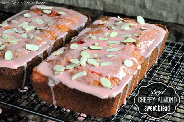 GLAZED CHERRY ALMOND SWEET BREAD: Butter With A Side of Bread