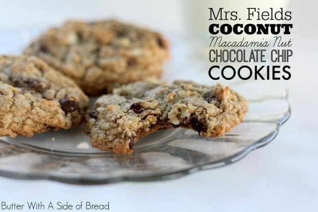 Mrs. Fields Coconut Macadamia Chocolate Chip Cookies: Butter With A Side of Bread