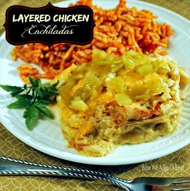 Layered Chicken Enchiladas: Butter With A Side of Bread