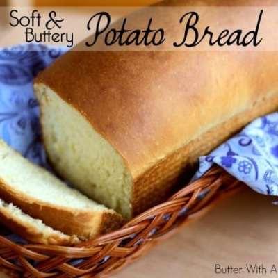 SOFT & BUTTERY POTATO BREAD
