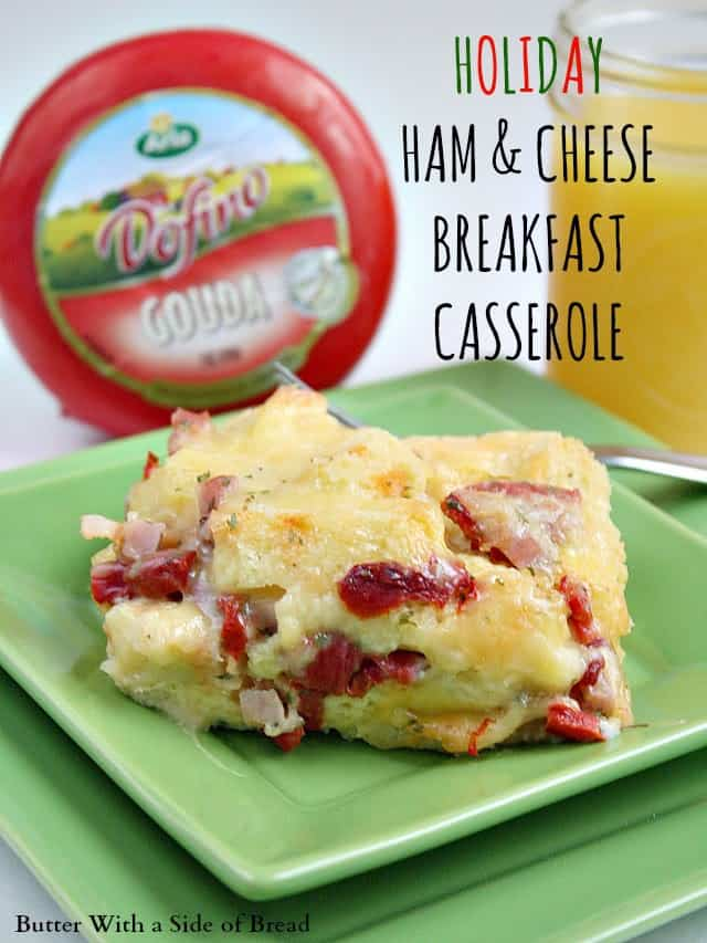 HOLIDAY HAM & CHEESE BREAKFAST CASSEROLE : ARLA DOFINO CHEESE : BUTTER WITH A SIDE OF BREAD