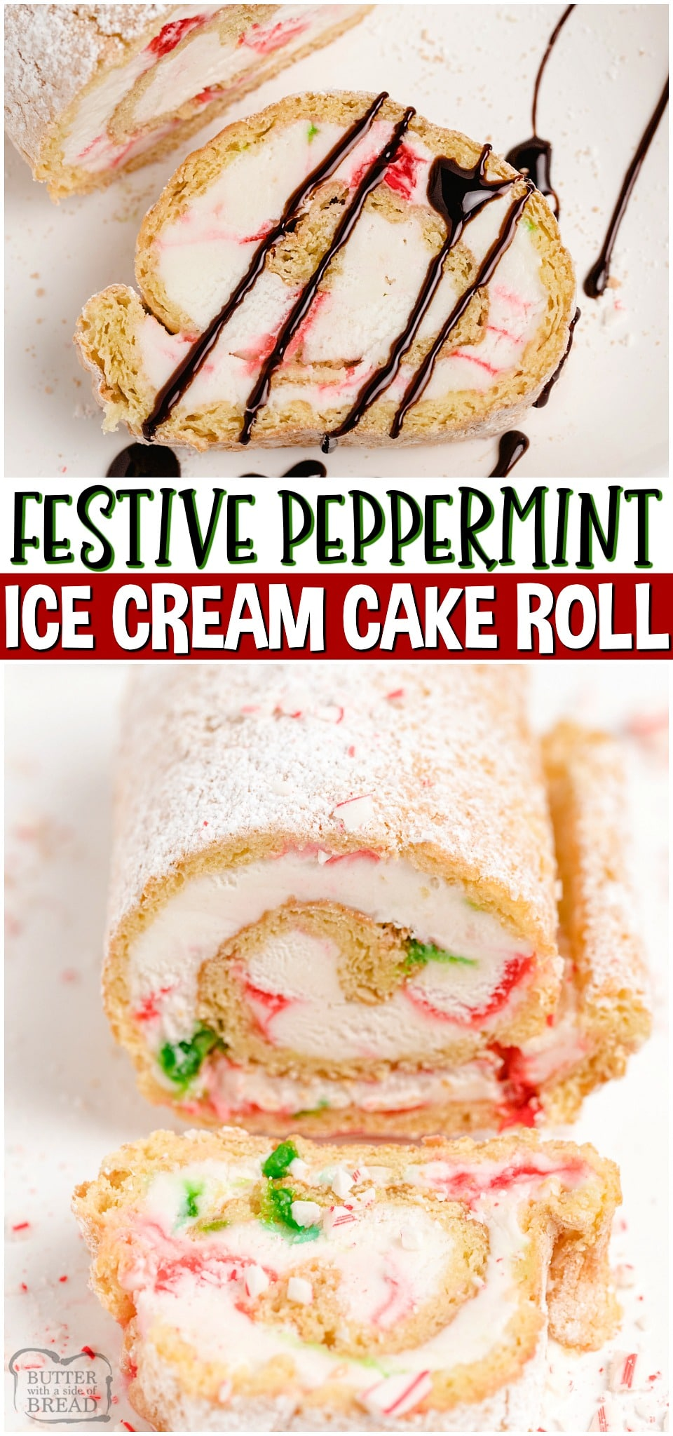 Holiday Peppermint Ice Cream Cake Roll is festive, show stopping dessert that's perfect for your Christmas table! Cake Roll recipe made with peppermint Ice Cream rolled in sweet, soft vanilla cake, sliced & topped with chocolate drizzle. #peppermint #icecream #Christmas #cake #cakeroll #baking #easyrecipe from BUTTER WITH A SIDE OF BREAD