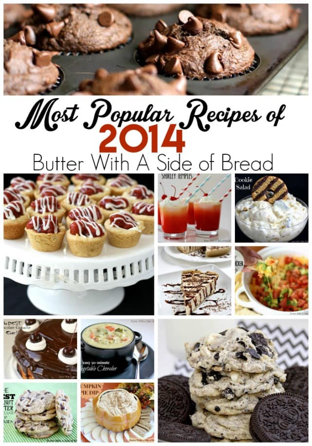 2014 was a fun year for us here at Butter With A Side of Bread! Let's ring in 2015 by whipping up some of our most popular recipes from the past year- they're delicious and best of all- easy!