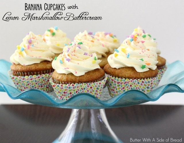 Banana Cupcakes with Lemon Marshmallow Buttercream.Butter With A Side of Bread