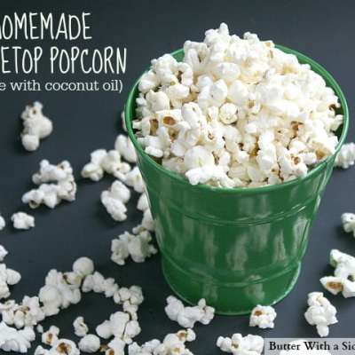 HOMEMADE STOVETOP POPCORN (made with coconut oil)