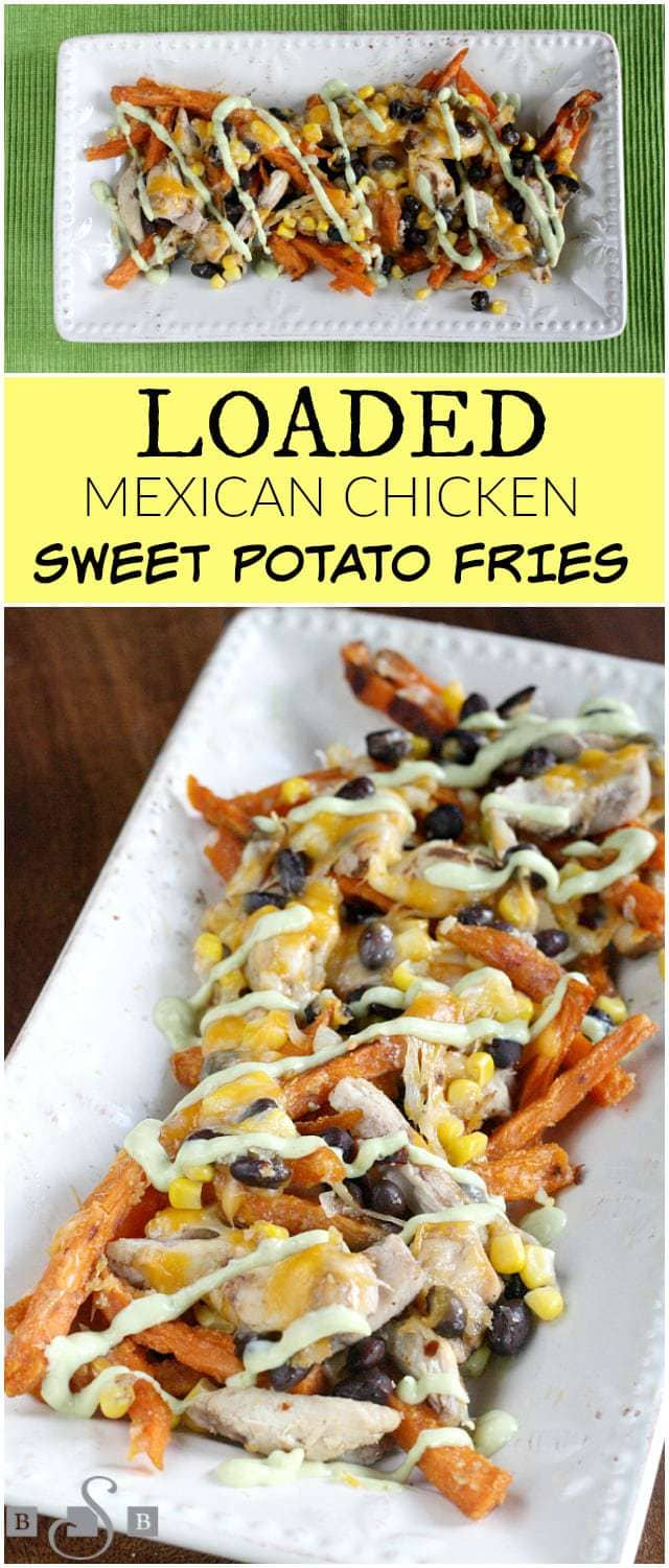 Loaded Mexican Chicken Sweet Potato Fries - Butter With a Side of Bread