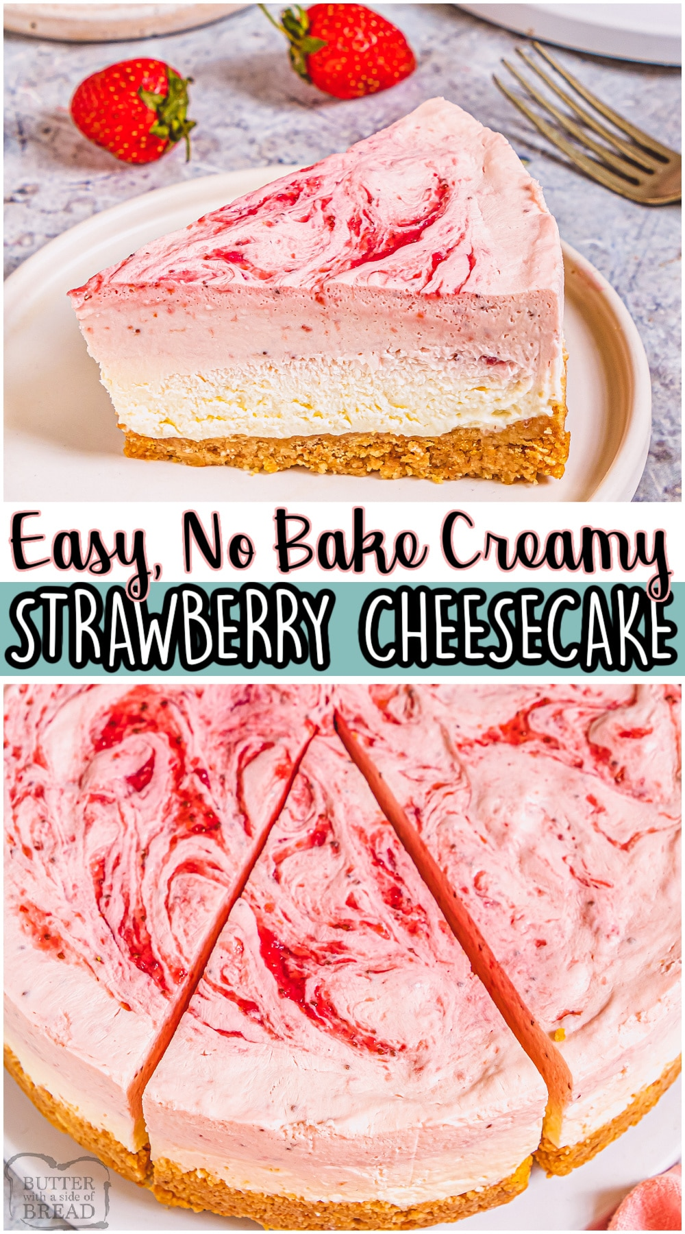 No Bake Strawberry Cheesecake made with a graham cracker crust, creamy cheesecake filling, & blended fresh strawberries! Double layer cheesecake with fantastic berry flavor perfect for summer! #cheesecake #nobake #strawberry #dessert #easyrecipe from BUTTER WITH A SIDE OF BREAD