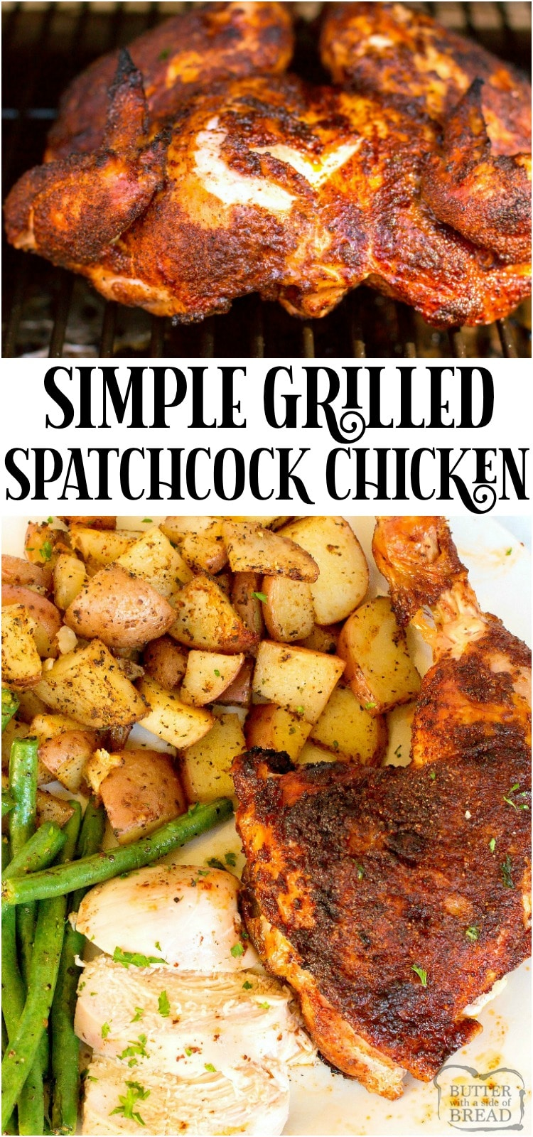 Grilled Spatchcock Chicken Recipe for tender, flavorful chicken that cooks evenly! Shows how to spatchcock a chicken & why it delivers moist chicken with incredible flavor.
