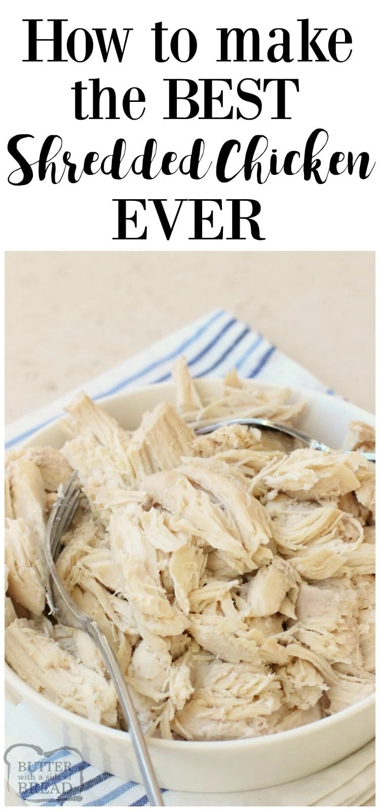My favorite method for making moist, flavorful shredded chicken. Perfect for tacos, salads, pasta, soups, stews, and many more easy meals. Freeze leftovers for use later on. Instructions from Butter With A Side of Bread