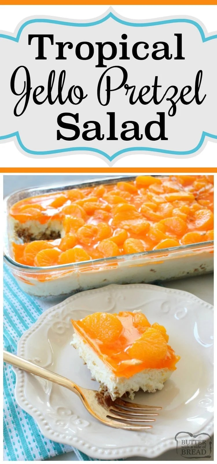 Tropical Jello Pretzel Salad is a combination of orange, pineapple and coconut flavors all in an easy-to-make sweet salad recipe! Easy #jello #salad recipe from Butter With A Side of Bread