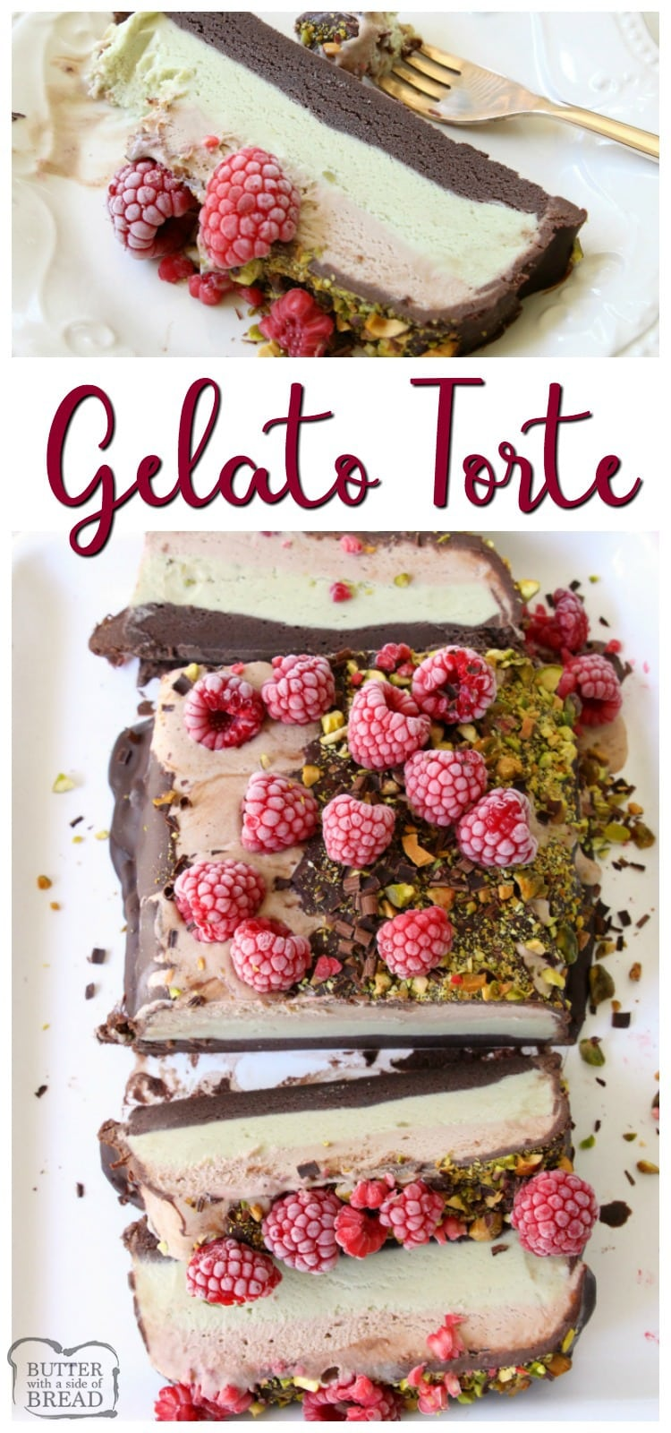 Gorgeous Gelato Torte recipe with sophisticated flavors. Three layers of rich, creamy gelato topped with chocolate ganache, pistachios & fresh raspberries.