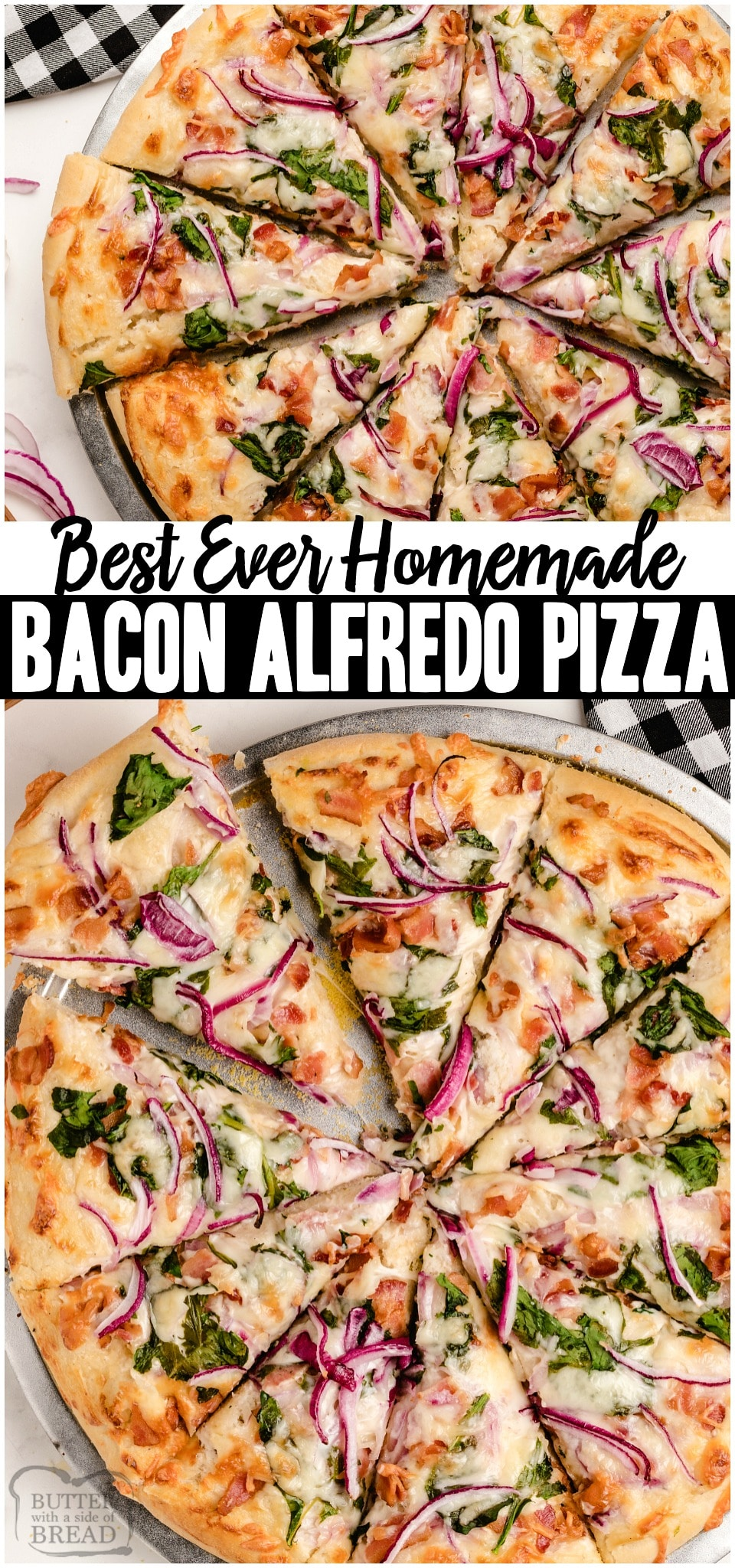 Bacon Alfredo Pizza baked fresh with cheesy Alfredo sauce topped with crispy bacon, cheese and some veggies! Easy recipe yields two Homemade Pizzas perfect for a fun weeknight dinner! #pizza #bacon #alfredo #homemade #recipe from BUTTER WITH A SIDE OF BREAD