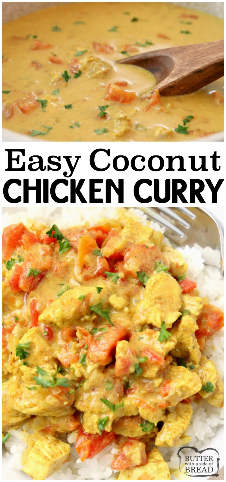 Coconut Chicken Curry recipe perfect for a busy weeknight meal! Simple, flavorful and healthy 20-minute chicken dinner for anyone who loves a mild chicken curry. Our Coconut Curry Chicken recipe uses diced chicken, tomatoes, coconut milk and just enough curry to add flavor, but not make it too spicy. #chicken #dinner #curry #coconut #chickencurry #food #recipe from BUTTER WITH A SIDE OF BREAD