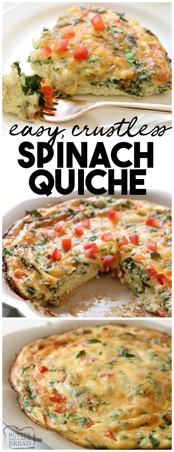 Crustless Spinach Quiche recipe that's quick & easy and tastes absolutely delicious! Packed with protein from milk, cheese and eggs, this easy quiche recipe also has spinach and fresh tomatoes. Serving crustless quiche makes prep so much easier, plus the quiche is healthier for you. Easy #spinach #quiche #recipe from Butter With A Side of Bread #crustless #food #breakfast #brunch #protein #meatless