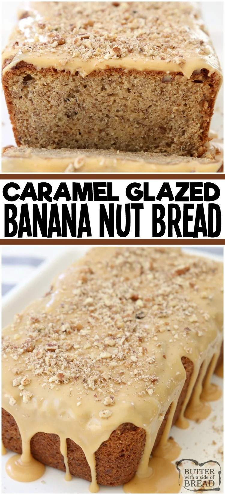 Caramel Banana Nut Bread made with ripe bananas and spiced with cinnamon, nutmeg and ginger. Topped with buttery streusel & caramel glaze. Best Banana Nut Bread recipe ever! #bread #banana #nuts #walnuts #pecans #bananabread #sweetbread #baking #caramel #food #recipe from BUTTER WITH A SIDE OF BREAD