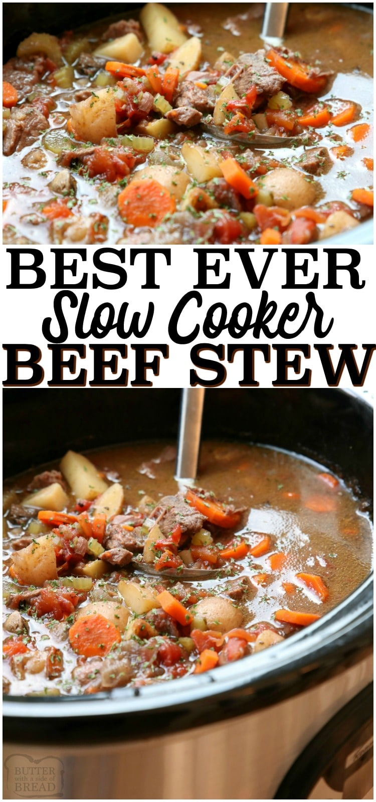 Best Crock Pot Beef Stew recipe made with tender chunks of beef, loads of vegetables and a simple mixture of broth and spices that yields incredible home style beef stew. Tips for making more flavorful stew & time saving ideas to make faster stew. #stew #beef #dinner #beefstew #crockpot #slowcooker #recipe from BUTTER WITH A SIDE OF BREAD