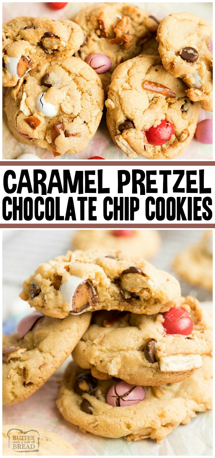 Caramel Pretzel Chocolate Chip Cookies are the ultimate salty sweet combo! Crushed pretzels, Caramel M&M's and semi-sweet chocolate chips all nestled together in buttery cookie dough. Perfect variation on a classic chocolate chip cookie recipe! #cookies #caramel #pretzel #chocolate #chocolatechip #dessert #baking #recipe from BUTTER WITH A SIDE OF BREAD