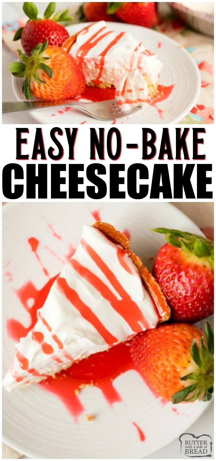 Easy No Bake Cheesecake with Strawberries is an easy 5 ingredient dessert that takes no time to make! Pudding mix, cream cheese and whipped topping make the smooth, no-bake cheesecake filling. Topped with fresh strawberries, it's the perfect Spring dessert. #cheesecake #dessert #easyrecipe #recipe #strawberries from BUTTER WITH A SIDE OF BREAD