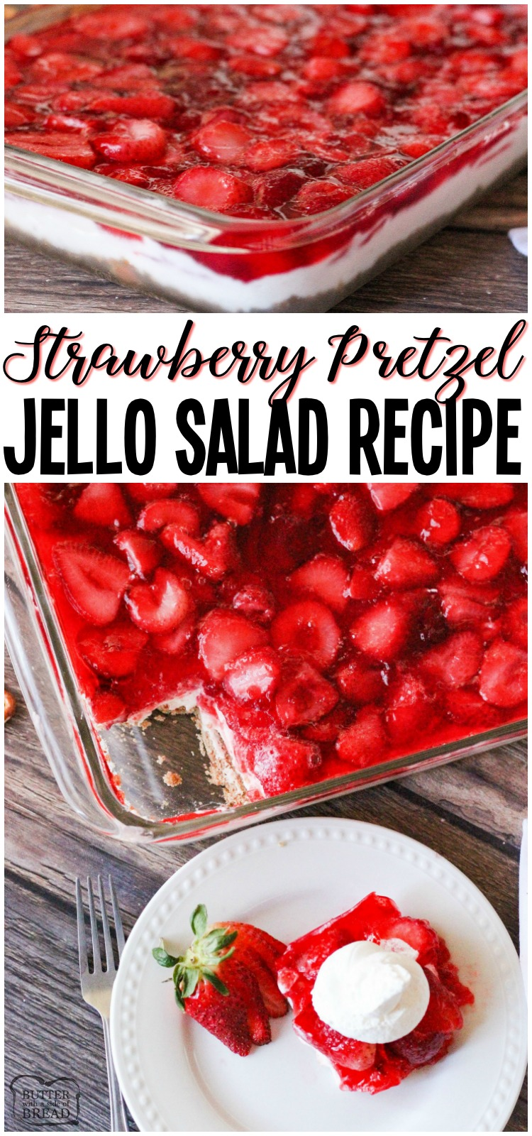 Gorgeous Strawberry Pretzel Salad layered with a buttery pretzel crust, cream cheese whipped topping, strawberries and jello. A simple sweet side dish that is always the first to go! #salad #strawberry #jello #pretzel #strawberries #potluck #recipe from BUTTER WITH A SIDE OF BREAD