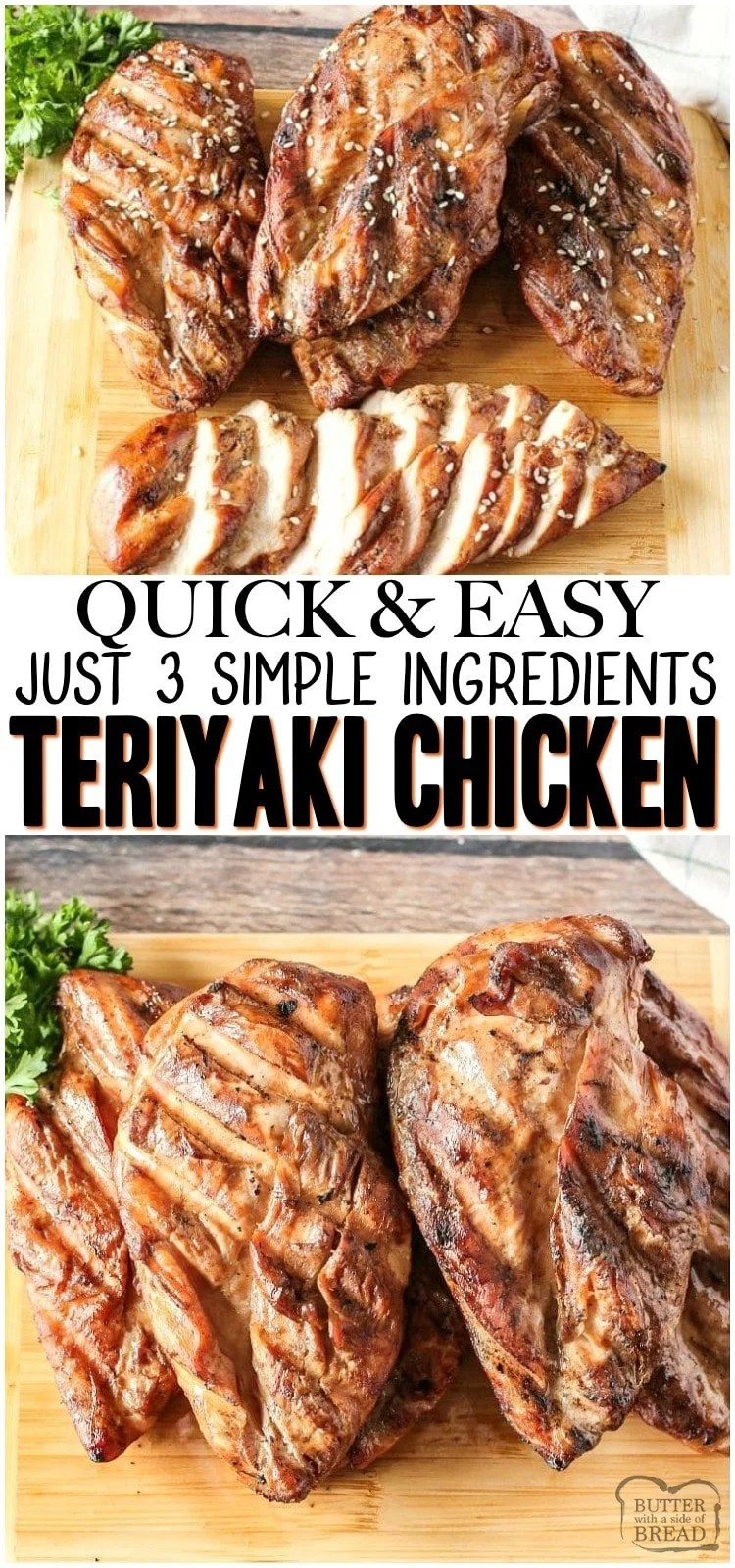 Easy Grilled Teriyaki Chicken recipe has just 3 ingredients and makes juicy, tender and flavorful chicken every time! Chicken Teriyaki recipe perfect for a simple weeknight dinner or grilling with friends and family. #grill #chicken #teriyaki #easychicken #recipe #dinner from BUTTER WITH A SIDE OF BREAD