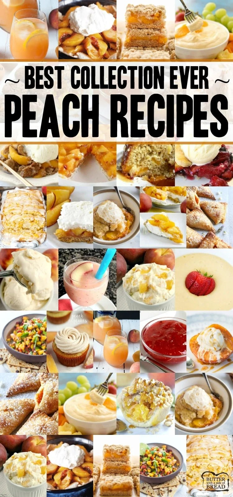 The VERY best peach recipes ever! Everything from Peach cobbler and peach crisp to peach pie and peaches & cream salad! Here's what you should make with those fresh peaches. #peach #recipes #peaches #peachcobbler #peachpie #freshpeaches from BUTTER WITH A SIDE OF BREAD