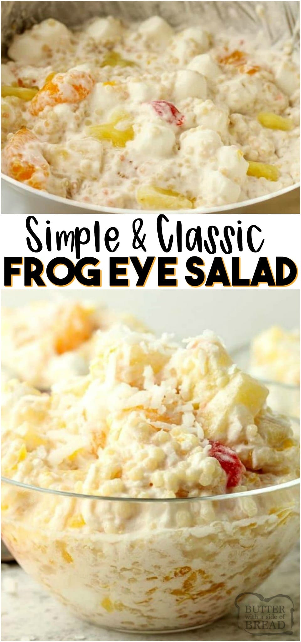 Frog Eye Salad is a classic pot luck recipe. This delicious sweet fruit salad has tiny pasta, mandarin oranges, pineapple, whipped topping, marshmallows, coconut and sweet cherries. #salad #fruit #frogeye #easysalad #fruitsalad #holiday #recipe from BUTTER WITH A SIDE OF BREAD