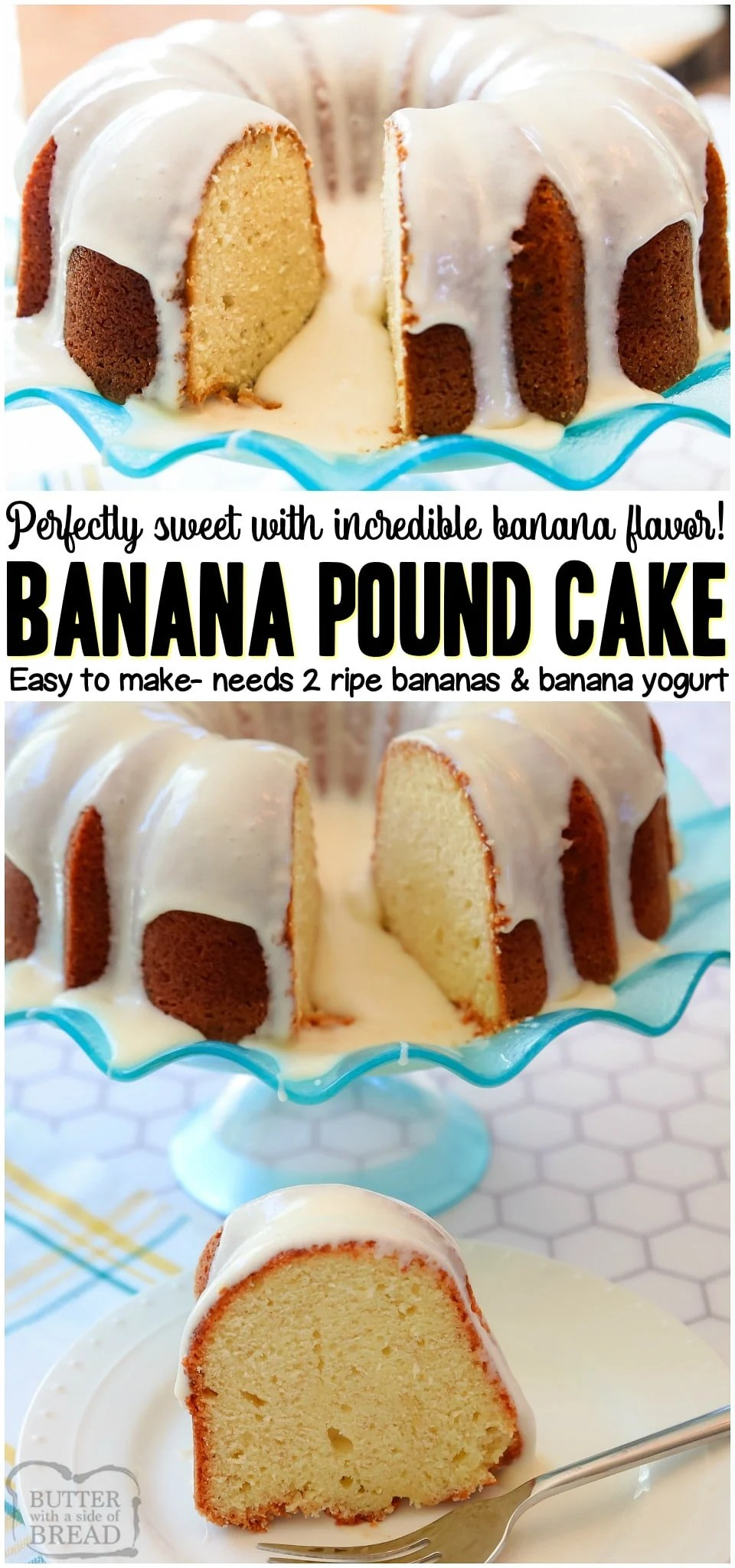 Banana Pound Cake recipe with the most incredible banana flavors ever! Sweet pound cake made with ripe bananas and banana yogurt and topped with a vanilla glaze. #cake #banana #poundcake #butter #baking #dessert #recipe from BUTTER WITH A SIDE OF BREAD