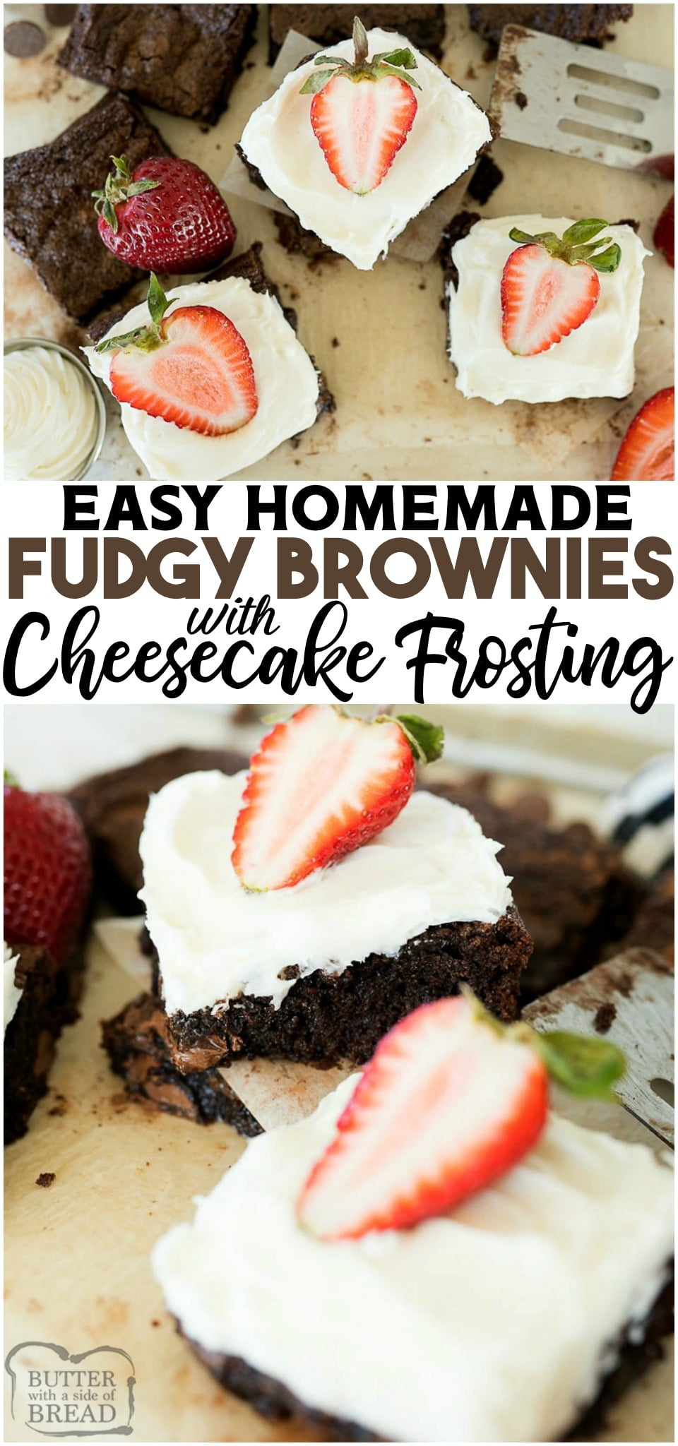 Brownies with a Cheesecake Frosting topped with fresh strawberries for a rich and decadent dessert! Fudgy homemade brownies topped with creamy Cheesecake frosting and fresh strawberries. #brownies #cheesecake #frosting #homemade #baking #dessert #recipe from BUTTER WITH A SIDE OF BREAD