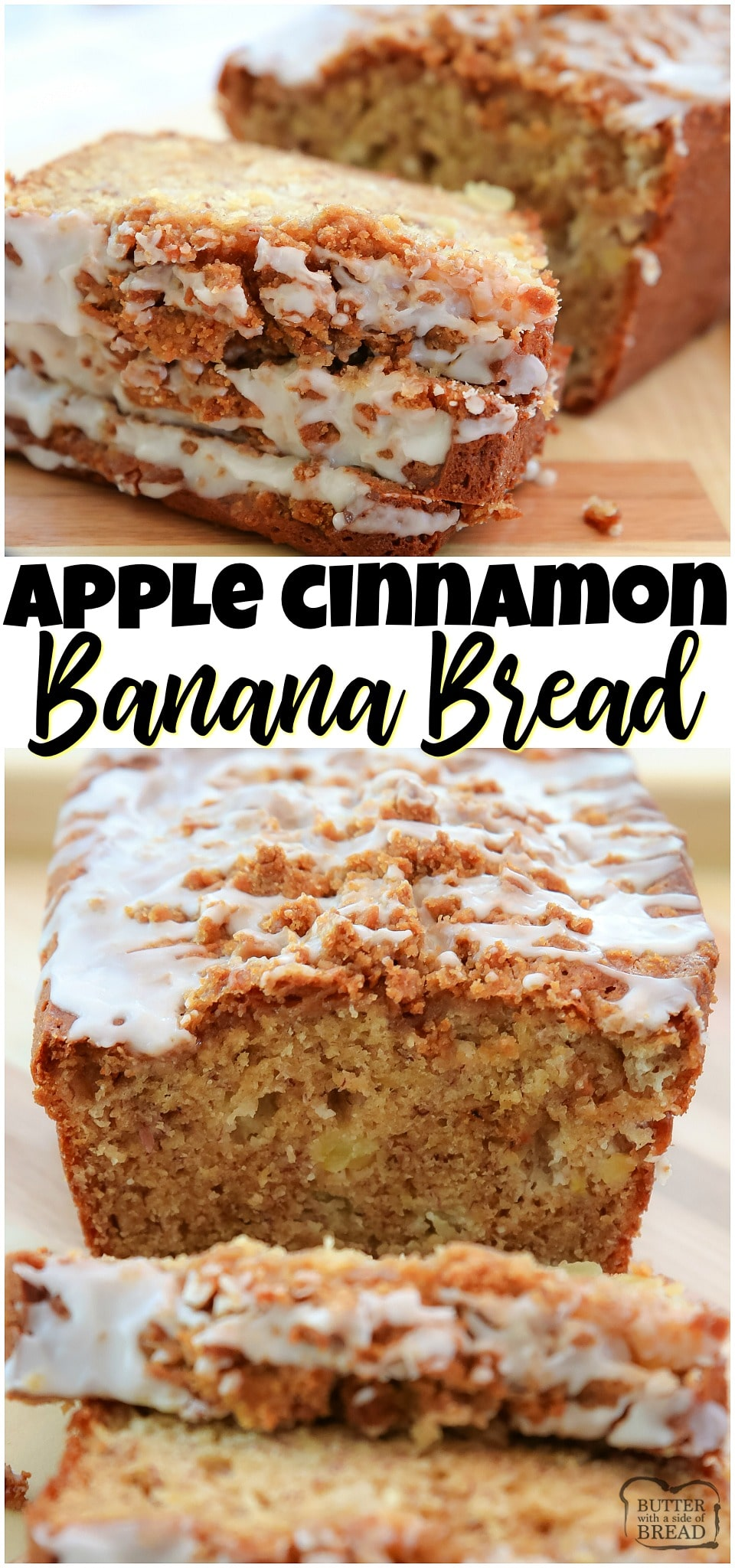 Apple Banana Bread made with ripe bananas and diced sweet apple, topped with a cinnamon streusel and drizzled with icing. Our favorite banana bread recipe ever! #bread #banana #apples #cinnamon #baking #bananabread #applebread #sweetbread #quickbread #recipe from BUTTER WITH A SIDE OF BREAD