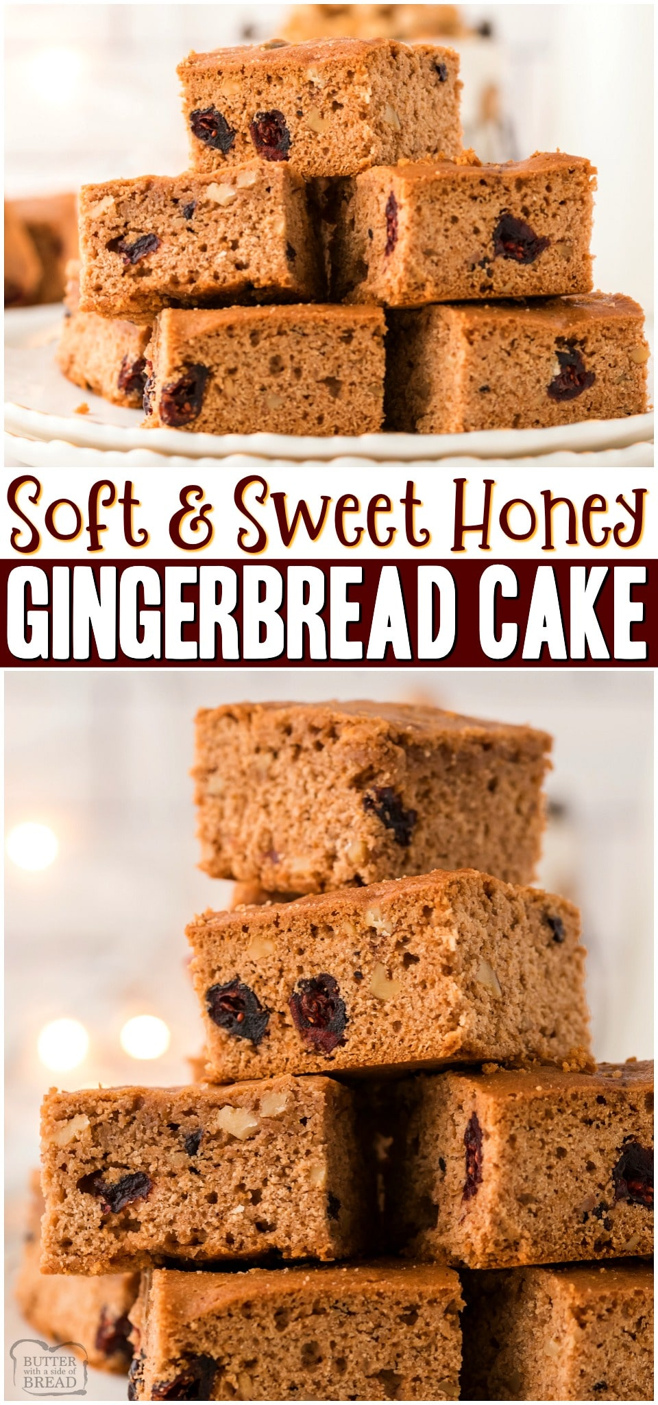 Gingerbread Cake made with honey instead of molasses for a sweetly spiced holiday cake! Festive Gingerbread cake with cranberries & walnuts perfect for dessert!#cake #honey #gingerbread #holidays #Christmas #baking #easyrecipe from BUTTER WITH A SIDE OF BREAD