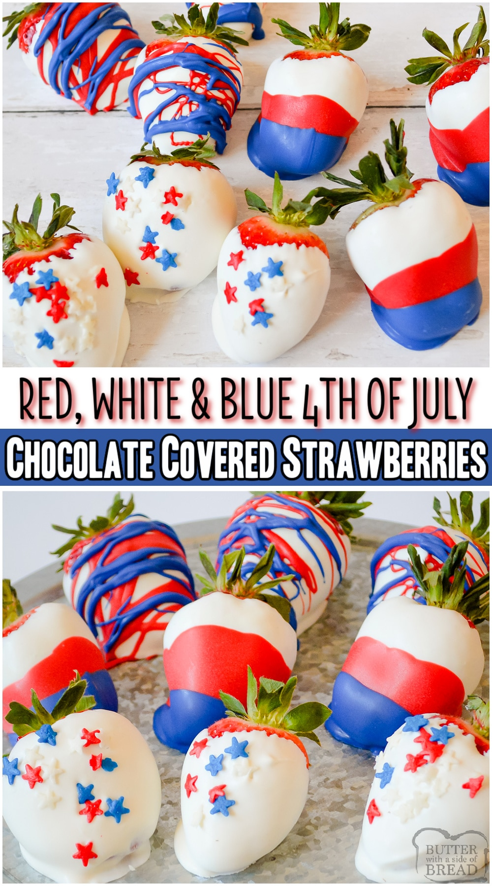 4TH OF JULY CHOCOLATE COVERED STRAWBERRIES are a fun patriotic dessert that's both festive & delicious! Fresh berries covered in red, white & blue chocolate and sprinkles. Simple instructions for how to make chocolate dipped strawberries included! #strawberries #4thofJuly #redwhiteblue #dessert #nobake #easyrecipe from BUTTER WITH A SIDE OF BREAD