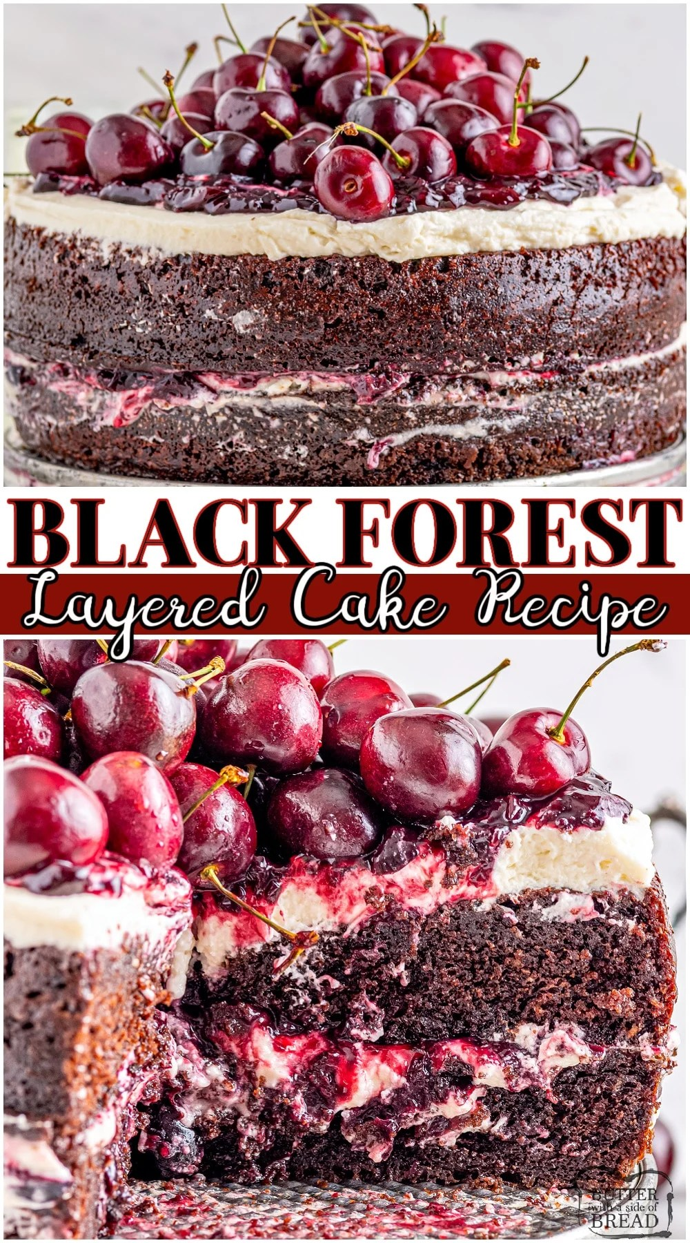 Homemade Black Forest Cake made with layers of chocolate cake, sweet cream and cherries! Elegant Black Forest Cherry Cake made from scratch and decorated easily with cherries & chocolate. #blackforest #cake #cherry #cherries #baking #easyrecipe from BUTTER WITH A SIDE OF BREAD