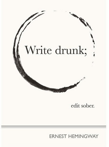 Write-Drunk-Edit-Sober