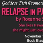 Relapse in Paradise: An excerpt + #giveaway from Roxanne Smith