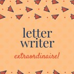 Letter Writer Extraordinaire: 365K Club, week 33