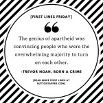 First Lines Friday: Born A Crime #fridayreads