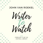 Writer to Watch: John Van Roekel