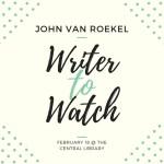 Writer to Watch: John Van Roekel