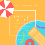 Got blogging questions? I've got answers – and a Twitter chat! #AtoZChallenge