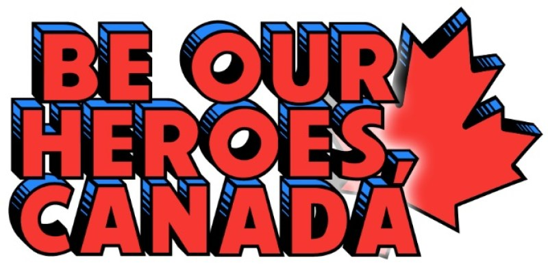 Be Our Heroes, Canada