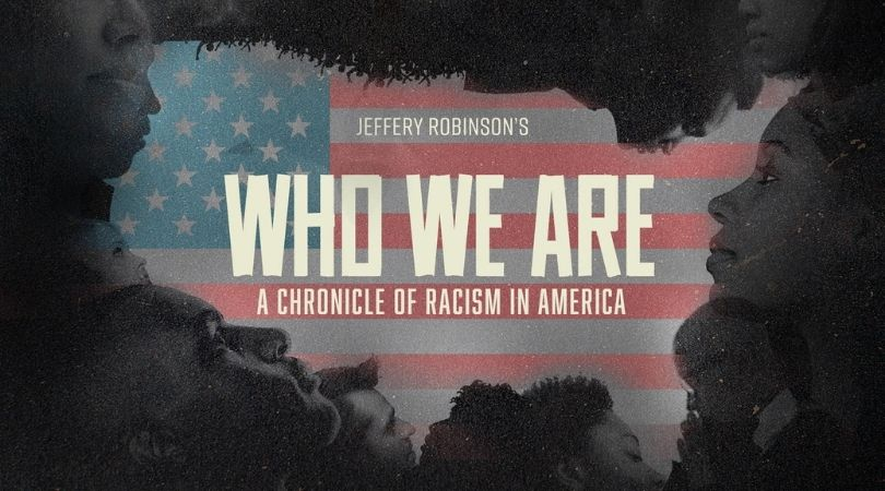 Who We Are: A Chronicle of Racism in America'