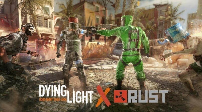 Rust to Dying Light