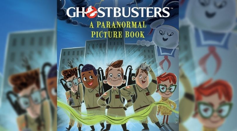 Ghostbusters: A Paranormal Picture Book