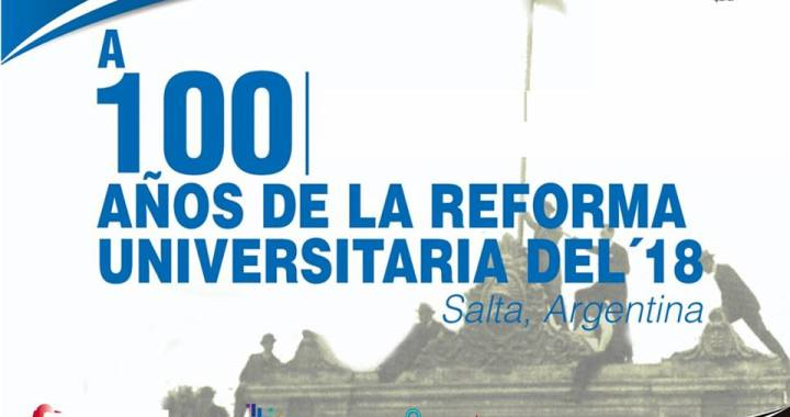 UNSa: arrancó el Congreso Latinoamericano a 100 años de la Reforma Universitaria