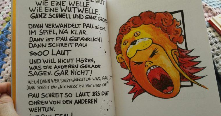 Pau und die Wut.  Über ein starkes Gefühl und wie man damit umgeht