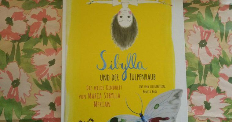 Die wilde Kindheit der Naturforscherin und Künstlerin Maria Sibylla Merian