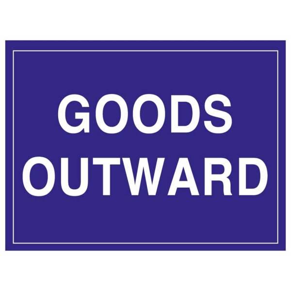 Goods Outward Sign Rigid 1.2mm Poly 300mm x 400mm